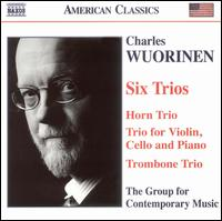 Charles Wuorinen: Six Trios - Alan Feinberg (piano); Benjamin Hudson (violin); Charles Wuorinen (piano); Columbia University Group for Contemporary Music;...