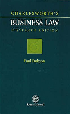 Charlesworth's Business Law - Charlesworth, J., and Dobson, Paul, Professor (Editor)