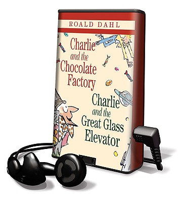 Charlie and the Chocolate Factory & Charlie and the Great Glass Elevator - Dahl, Roald, and Idle, Eric (Read by)