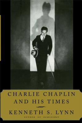 Charlie Chaplin and His Times - Lynn, Kenneth S