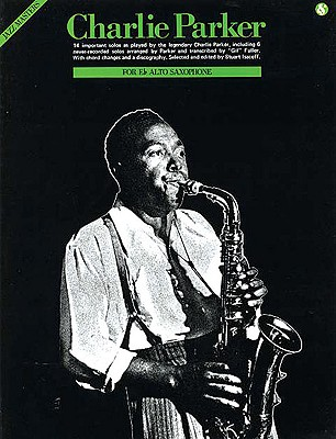 Charlie Parker: Jazz Masters Series - Parker, Charlie, and Isacoff, Stuart (Editor)
