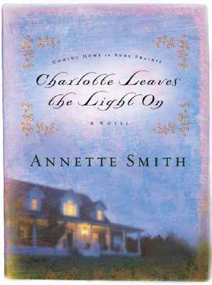 Charlotte Leaves the Light on - Smith, Annette