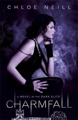 Charmfall: A Novel of the Dark Elite - Neill, Chloe