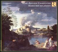 Charpentier: Rendez-moi mes plaisirs - Bernard Foccroulle (organ); Bernard Foccroulle (harpsichord); Guy de Mey (tenor); Henri Ledroit (counter tenor);...
