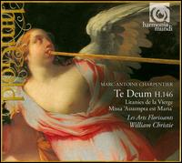 "Charpentier: Te Deum; Litanies de la Vierge; Missa ""Assumpta est Maria"" - Les Arts Florissants; Marie-Ange Petit (percussion); William Christie (conductor)"