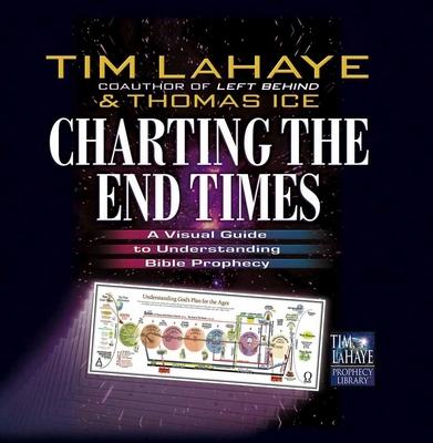 Charting the End Times - LaHaye, Tim, Dr.