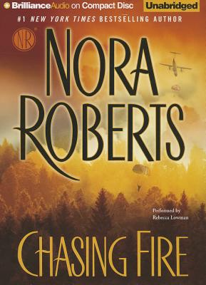 Chasing Fire - Roberts, Nora, and Lowman, Rebecca (Read by)