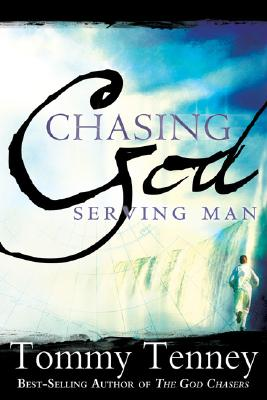 Chasing God, Serving Man - Tenney, Tommy