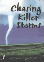 Chasing Killer Storms