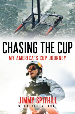Chasing the Cup: My America's Cup Journey - Spithill, Jimmy