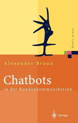 Chatbots in Der Kundenkommunikation - Glotz, Peter (Foreword by), and Braun, Alexander
