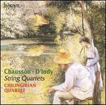 Chausson, D'Indy: String Quartets