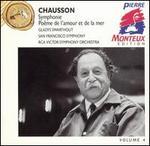 Chausson: Symphony, Po?m de l'amour et de la mer