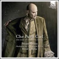 Che Puro Ciel: The Rise of Classical Opera - Akademie für Alte Musik, Berlin; Bejun Mehta (counter tenor); Berlin RIAS Chamber Choir (choir, chorus); René Jacobs (conductor)