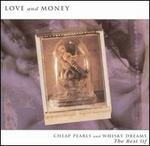 Cheap Pearls & Whisky Dreams: The Best of Love and Money - Love and Money