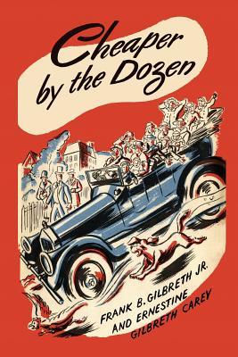 Cheaper by the Dozen - Gilbreth, Frank B, and Carey, Ernestine Gilbreth