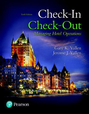 Check-In Check-Out: Managing Hotel Operations - Vallen, Gary, and Vallen, Jerome