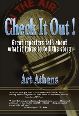 Check It Out!: Great Reporters on What It Takes to Tell the Story - Athens, Art