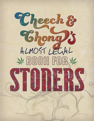 Cheech & Chong's Almost Legal Book for Stoners - Marin, Cheech, and Chong, Tommy