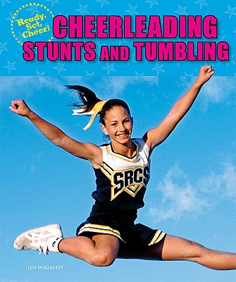 Cheerleading Stunts and Tumbling - Mullarkey, Lisa