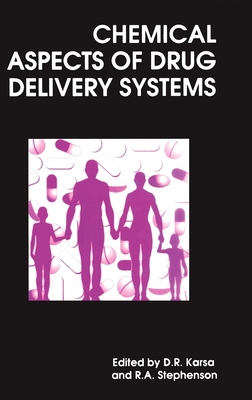 Chemical Aspects of Drug Delivery Systems: Rsc - Karsa, D R (Editor)