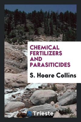 Chemical Fertilizers and Parasiticides - Collins, S Hoare