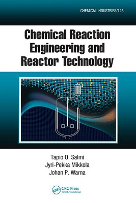 Chemical Reaction Engineering and Reactor Technology - Salmi, Tapio O