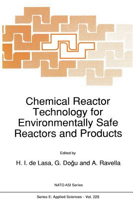 Chemical Reactor Technology for Environmentally Safe Reactors and Products - de Lasa, Hugo (Editor)