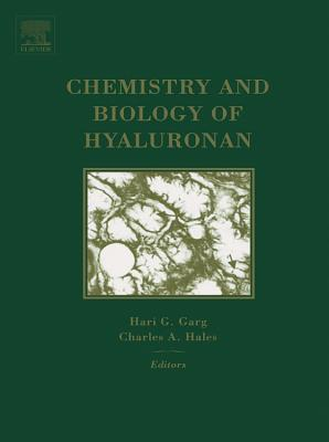 Chemistry and Biology of Hyaluronan - Garg, Hari G (Editor)