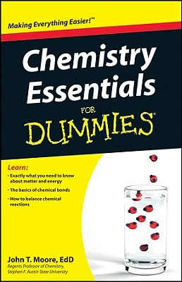 Chemistry Essentials for Dummies - Moore, John T, Ph.D.
