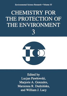 Chemistry for the Protection of the Environment 3 - Pawlowski, T (Editor)