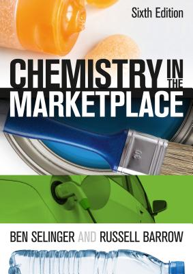 Chemistry in the Marketplace - Selinger, Ben, and Barrow, Russell