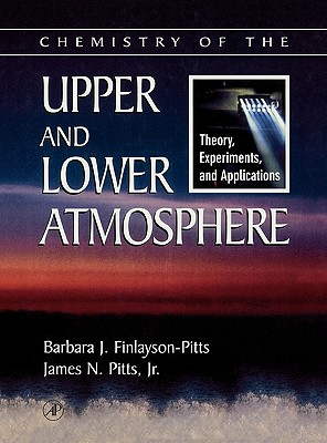 Chemistry of the Upper and Lower Atmosphere: Theory, Experiments, and Applications - Finlayson-Pitts, Barbara J, and Pitts Jr, James N