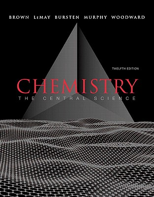 Chemistry: The Central Science with MasteringChemistry - Brown, Theodore L., and LeMay, H. Eugene, and Bursten, Bruce E.