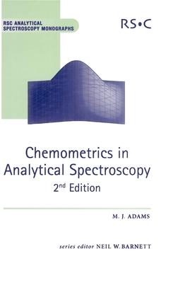 Chemometrics in Analytical Spectroscopy - Adams, Mike J, and Barnett, Neil W (Editor)