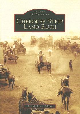 Cherokee Strip Land Rush - Price Editor, Jay M