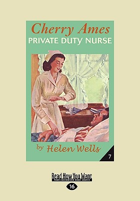 Cherry Ames, Private Duty Nurse (Easyread Large Edition) - Wells, Helen