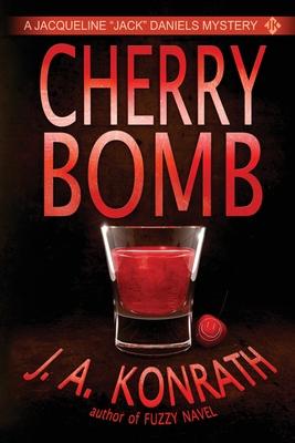 Cherry Bomb - Konrath, J A