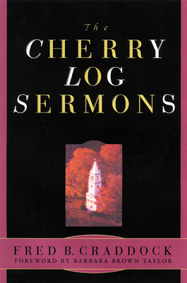 Cherry Log Sermons - Craddock, Fred B