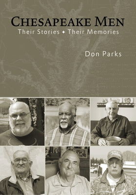 Chesapeake Men: Their Stories Their Memories - Parks, Don