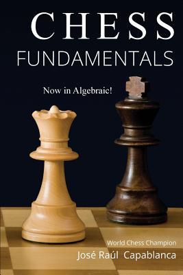 Chess Fundamentals - Capablanca, Jose