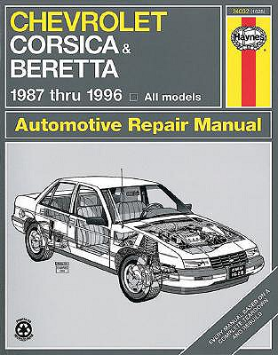 Chevrolet Corsica and Beretta 1987 Thru 1996 - Haynes Publishing, and Lacourse, Jon, and Haynes, John