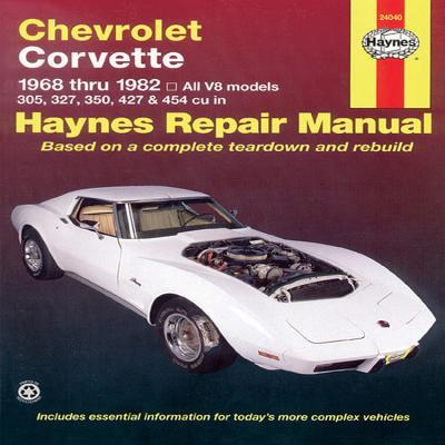 Chevrolet Corvette, 1968-1982: All V8 Models, 305, 327, 350, 427, 454 - Haynes, John