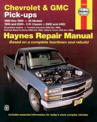 Chevrolet & GMC Pick-Ups (88-98) & C/K (99-00) Haynes Repair Manual - Haynes, John