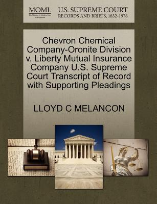 Chevron Chemical Company-Oronite Division V. Liberty Mutual Insurance Company U.S. Supreme Court Transcript of Record with Supporting Pleadings - Melancon, Lloyd C