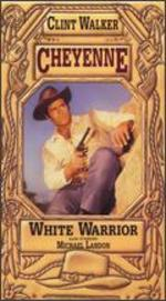 Cheyenne: White Warrior