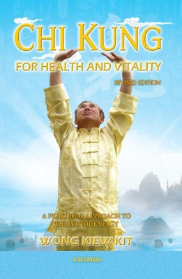 Chi Kung for Health and Vitality: A Practical Approach to the Art of Energy - Wong, Kiew Kit