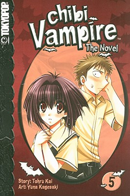 Chibi Vampire: The Novel, Volume 5 - Kai, Tohru