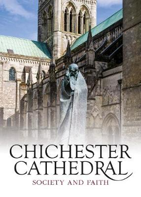 Chichester Cathedral - Holtby, Robert T., and Atkinson, Peter (Volume editor), and McIlwain, John (Volume editor)