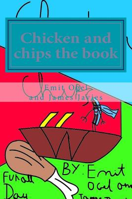 Chicken and Chips the Book - Ogel, Emit